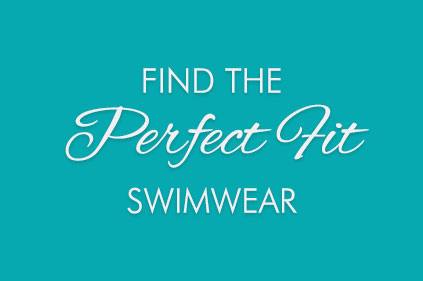 Perfect Fit Swimwear